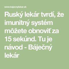 Ruský lekár tvrdí, že imunitný systém môžete obnoviť za 15 sekúnd. Tu je návod - Báječný lekár Nordic Interior, Health Advice, Mojito, Reiki, Health Fitness, Math Equations, Ursula, Forks, Medicine