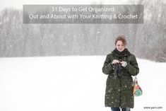 Day 28 - 31 Days to Get Organized: Out and About with Your Knitting and Crochet.