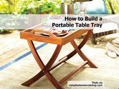 How to Build a Portable Table Tray - www.hometipsworld...