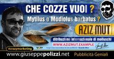 giuseppe Polizzi  Che COZZE VUOI crazymarketing genius #crazymarketing #gisueppepolizzi #cozze #molluschi #frasi #detti #aforismi #sorridi #genio