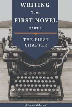WRITING YOUR FIRST BOOK PART 3: THE FIRST CHAPTER - Life Of A Storyteller