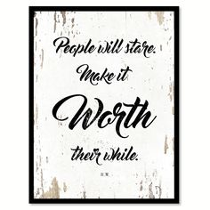 People Will Stare Make It Worth Their While Harry Winston Saying Canvas Print Picture Frame Home Decor Wall Art x - Shabby Chic), Black