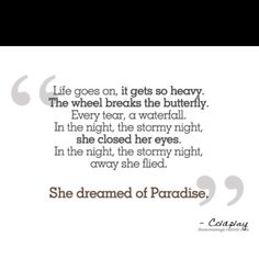 Paradise - Coldplay. (Can't find the video or the song, but it's a good one. AMM.)