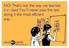 You'll never pass the test doing in the most efficient way… #RottenToTheCore