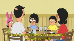 "Beauty comes from within… | 31 Things ""Bob's Burgers"" Can Teach You About Life, Family, And Butts"