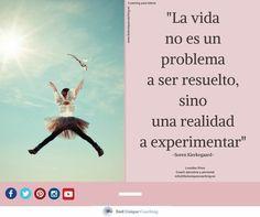 """HOY: Experimenta la vida tal y como llega. Vive el aquí y el ahora, como decía el filosofo existencialista Soren Kierkegaard: """"La vida no es un problema a ser resuelto, sino una realidad a experimentar"""".  ¡Feliz viernes y mejor fin de semana!  www.feeluniquecoaching.es"""