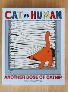 """""""laughingsquid: Cat vs Human: Another Dose of Catnip, A Collection of Cat Comics by Yasmine Surovec """" Cat Vs Human, Cat Comics, Animal Books, Book Authors, Crazy Cat Lady, Unique Art, Cat Lovers, My Books, Kitty"""