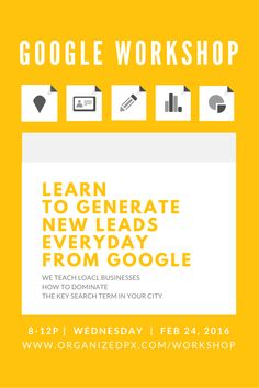 Sign Up Today for Google's Free Workshop. This is a workshop for Local Business Owners only.