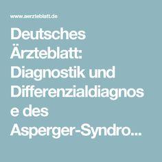 Deutsches Ärzteblatt: Diagnostik und Differenzialdiagnose des Asperger-Syndroms im Erwachsenenalter