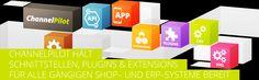 ChannelPilot hält Schnittstellen, Extensions & Plug-ins für alle Shopping- und Erp-Systeme bereit.   www.channelpilot.com