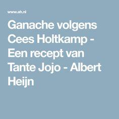 Ganache volgens Cees Holtkamp - Een recept van Tante Jojo - Albert Heijn