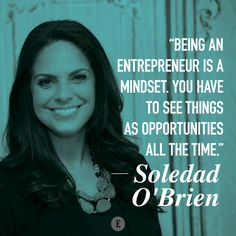 """Being an entrepreneur is a mindset."""