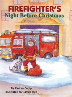 Firefighter's Night Before Christmas (The Night Before Christmas Series): Kimbra Cutlip, James Rice: Firefighter Family, Firefighter Paramedic, Firefighter Gifts, Volunteer Firefighter, Music Games, The Night Before Christmas, Christmas Eve, Christmas Ideas, Holiday Ideas