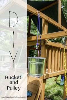 How To Add a Bucket and Pulley to a Playset by Bigger Than The Three Of Us