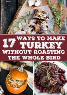 17 Ways To Make Thanksgiving Dinner Without Roasting A Whole Turkey