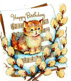 Vintage Birthday Cards, Vintage Greeting Cards, Vintage Postcards, Happy Birthday Images, Happy Birthday Cards, Birthday Greetings, Cat Birthday, Happy Birthday Kitten, Old Cards