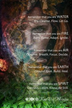 Remember You Are Water, Fire, Air, Earth, and Spirit Spiritual Awakening, Psychic Awakening, Witchcraft, Magick Spells, Inspire Me, Affirmations, Healing, Wisdom, Let It Be