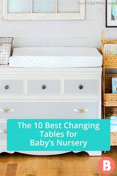 Looking for a baby changing table? From mid-century modern styles to baby changing dressers, check out our picks for the best changing tables to suit any style and budget.