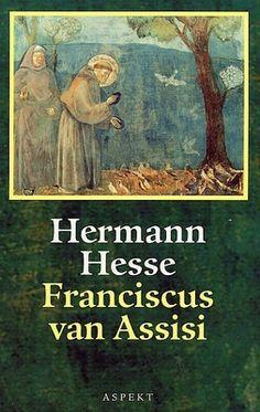 Franciscus van Assisi - Herman Hesse http://zoeken.bibliotheek.be/detail/Hermann-Hesse/Franciscus-van-Assisi/Boek/?itemid=|library/marc/vlacc|2652874