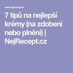 7 tipů na nejlepší krémy (na zdobení nebo plnění)   NejRecept.cz