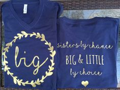 Items similar to Sisters by Chance, Big & Little by Choice Navy Blue Shirts with Gold Metallic Writing on Etsy Gamma Sigma Sigma, Delta Phi Epsilon, Alpha Sigma Alpha, Phi Mu, Delta Gamma, Theta, Sorority Paddles, Sorority Gifts, Big Little Shirts