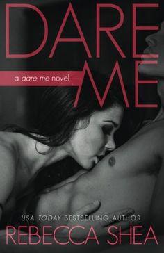 Dare Me by Rebecca Shea Rebecca Shea Ebooks Dare Me Rebecca Shea Ebook: Dare Me Read Dare Me
