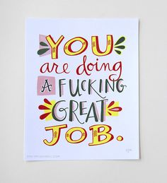 Fucking Great Job Print: 8 x 10