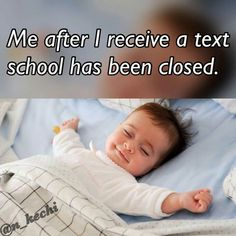 A teacher's face when... she gets the text confirming school has been closed. {pacifickid.net/}