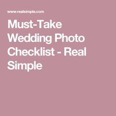 Must-Take Wedding Photo Checklist - Real Simple
