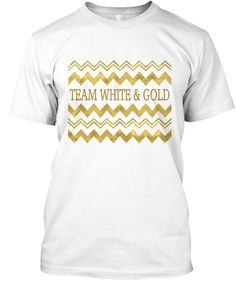 If you saw #thedress in white and gold, you need this shirt in your life. Let the world know you are Team White and Gold and be proud. Its cool, high quality and expertly designed. teespring.com/teamgoldie White Gold, People, Mens Tops, Shirts, Life, Design, Fashion, Moda, Fashion Styles
