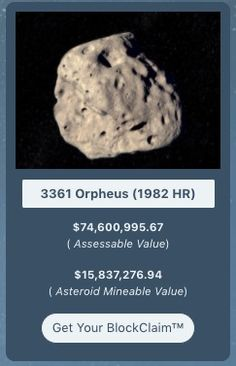 Did you know you can make a million dollar mining claim on an Asteroid for $1.99? It's called a BlockClaim™... Learn more and make your claim today.