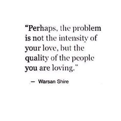 Applies to things as well.   'perhaps the problem is not the intensity of your love, but the (quality of the) THINGS you're loving'…you are not meant for this world