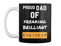 Dad Proud Of Freaking Brilliant  Engineer  Black Mug Front