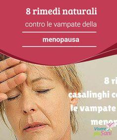 8 #rimedi naturali contro le vampate della menopausa   Uno dei #sintomi più comuni quando si entra in #menopausa sono le fastidiose #vampate che, di solito, aumentano durante la notte.