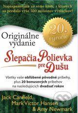 Slepacia polievka pre dusu: 20. vyrocie - Originalne vydanie (Jack Canfield, Mark V. Hansen, Amy Newmark)