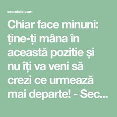 Chiar face minuni: ține-ți mâna în această pozitie și nu îți va veni să crezi ce urmează mai departe! - Secretele.com Arthritis Remedies, Herbal Remedies, Natural Remedies, Health And Beauty Tips, Health Tips, Beauty Makeover, Healthy Eating Guidelines, Qigong, Reflexology