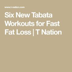 Six New Tabata Workouts for Fast Fat Loss | T Nation