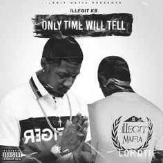 """""""@illegit_kb yo new favorite rapper ❤️ """"Only Time Will Tell"""" The Mixtape 🎧 Out Now 💦 14 💪🏾 Bangerz 🔥 2. """"I Can't Make This Up"""" Support A Boss ⭐️ I'm Just Tryna Get Up Out The Hood It Ain't No Good - @illegit_nique @youngmoneyzonee6 @illegit_family #mymixtapezapp #applemusic #livemixtapes #hhnh #trapmusic #trafficjam #atlanta #models #dancers #superproducers #producers #soundcloud #clubs #lounges book me up #v103 #hot107.9 #streerz94.5 #interviews #internetradio #youtube #magazines…"""