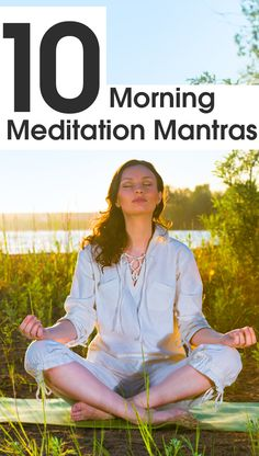 ~ Top 10 Morning Meditation Mantras ~ Check them out below and more of my pins @ https://www.pinterest.com/PinsByBecky/