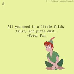 """""""All you need is a little faith, trust and pixie dust!"""""""