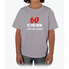 60 Is The New Young T-Shirt