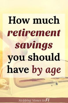 This Is What Your Retirement Savings By Age Needs To Be – Finance tips, saving money, budgeting planner Retirement Savings Plan, Retirement Strategies, Preparing For Retirement, Retirement Advice, Retirement Benefits, Investing For Retirement, Retirement Cards, Early Retirement, Investing Money