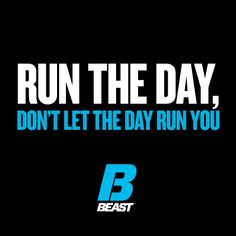 """Run The Day, Don't Let The Day Run You."" #Fitness #Motivation #Fitspo"
