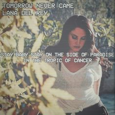 Lana Del Rey #LDR #Tomorrow_Never_Came