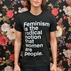 Wicked Clothes is proud to present: Feminism is the radical notion that women are people. Printed on black, tri-blend American Apparel shirts for an ultra-soft feel. Use coupon code 'FEMINIST' to get...