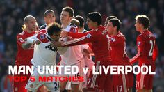 Manchester United vs Liverpool ● Top 5 Matches