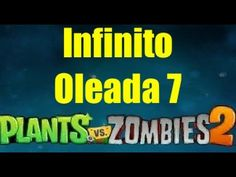 Plants vs Zombies Jugar Infinito - Oleada 7 - Gameplay IOS