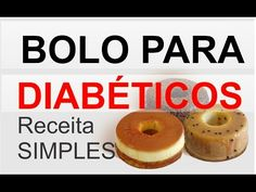 Receita Simples de Bolo Para Diabéticos - Fácil de Fazer - YouTube