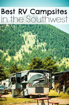 Looking for campsites in the Southwest, check out these Best RV Campsites in the Southwest.