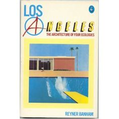 "Books about Los Angeles: ""Los Angeles: The Architecture of Four Ecologies"" by Reyner Banham (The Architect and Society Series).  Classic work from the 1970s.  The fact that many more of his sterling examples of L.A. architecture of that time have disappeared only adds to the poignance.  Highly recommended to those interested in the subject."